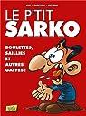 Le p'tit Sarko : Boulettes, saillies et autres gaffes ! par Gaston