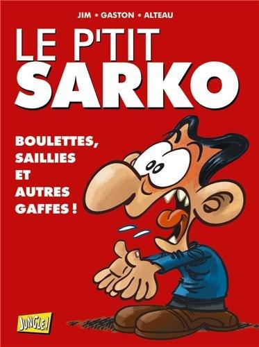 Le p'tit Sarko : Boulettes, saillies et autres gaffes ! por Jim