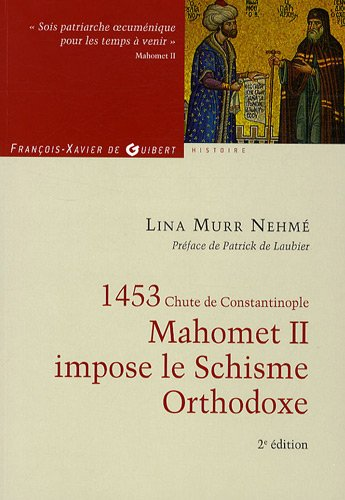 1453, chute de Constantinople - Mahomet II impose le Schisme Orthodoxe