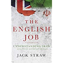 The English Job: Understanding Iran and Why It Distrusts Britain (English Edition)