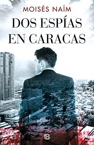 Dos espías en Caracas por Moisés Naím