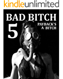 BAD BITCH 5: Payback's A Bitch (Nina Kelly Finale) (Book 9 coming soon) (Bad Bitch:Nina Kelly Series)