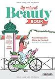 My natural beauty book - Détox express - menus minceur - soins vitalité.