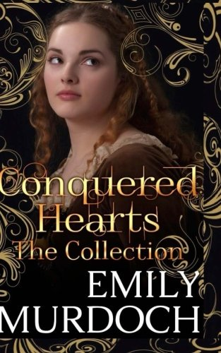 Conquered Hearts: The Collection (Hearts Rule Kingdoms #1-3)