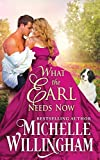 What the Earl Needs Now (The Earls Next Door Book 2)