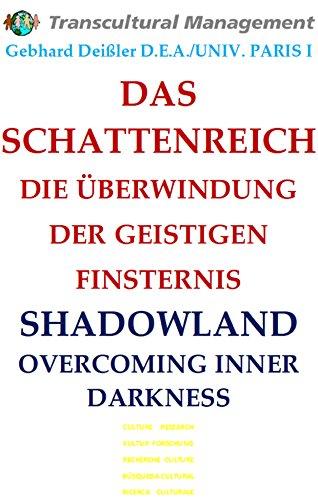 DAS SCHATTENREICH: DIE ÜBERWINDUNG DER GEISTIGEN FINSTERNIS SHADOWLAND: OVERCOMING INNER DARKNESS