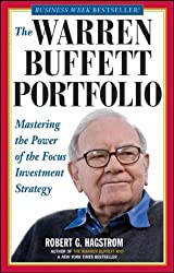 [(The Warren Buffett Portfolio: Mastering the Power of the Focus Investment Strategy)] [ By (author) Robert G. Hagstrom ] [November, 2000]