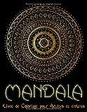 Mandala: Cahier de coloriage adultes  avec 95 Mandalas pour adultes sur fond noir pour des couleurs fantastiques | Modèles de coloriage gratuits au format PDF pour impression...