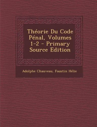 Theorie Du Code Penal, Volumes 1-2 - Primary Source Edition par Adolphe Chauveau