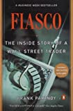 Telecharger Livres Fiasco The Inside Story of a Wall Street Trader by Frank Partnoy 1999 Paperback (PDF,EPUB,MOBI) gratuits en Francaise