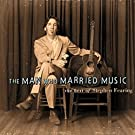 The Man Who Married Music-Best of Stephen Fearing