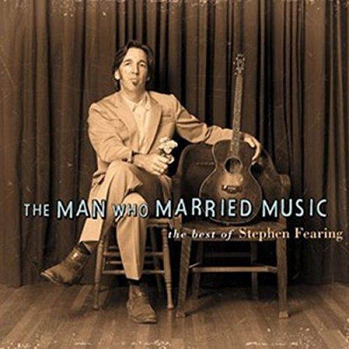 Preisvergleich Produktbild The Man Who Married Music-Best of Stephen Fearing