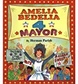 Amelia Bedelia 4 Mayor (I Can Read Amelia Bedelia - Level 2 (Hardcover)) Parish, Herman ( Author ) Aug-26-1999 Hardcover