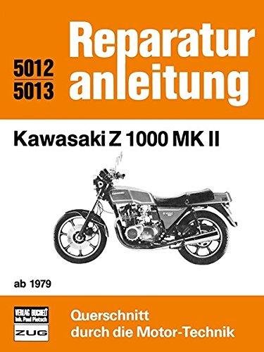 Kawasaki Z 1000 MK II ab 1979: Reprint der 4. Auflage 1982 (Reparaturanleitungen)