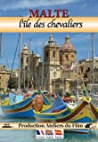 Malte, l'île des chevaliers