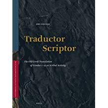 Traductor Scriptor: The Old Greek Translation of Exodus 1-14 as Scribal Activity