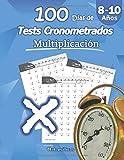 100 Días de Tests Cronometrados: Multiplicación: 8-10 años, Práctica de Matemáticas, Dígitos 0-12, Problemas para practicar repetibles - Con hoja de respuestas