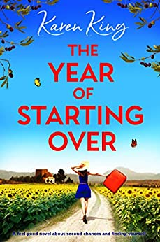The Year of Starting Over: A feel good novel about second chances and finding yourself by [King, Karen]
