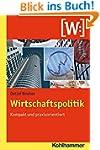 Wirtschaftspolitik - Kompakt und prax...