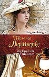 Florence Nightingale: Der Engel der Verlassenen
