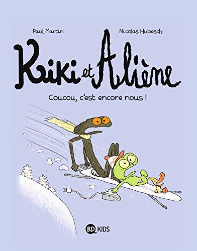 Kiki et Aliène, Tome 02: Coucou c'est encore nous !