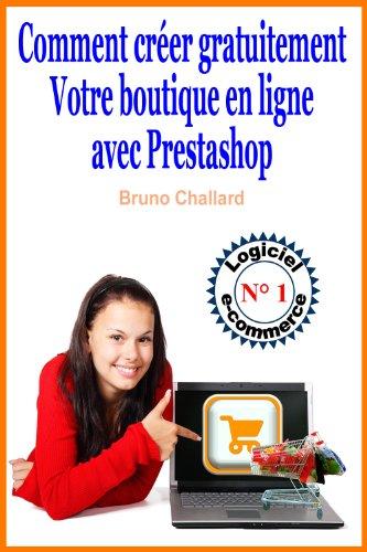 Comment crer gratuitement votre boutique en ligne avec Prestashop