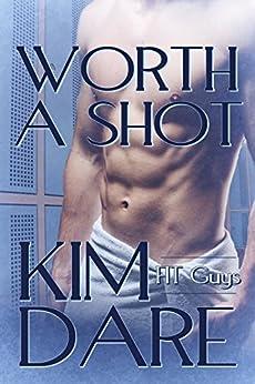 Worth a Shot (FIT Guys Book 2) (English Edition) par [Dare, Kim]