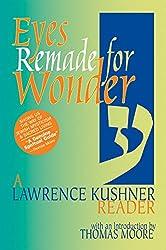 Eyes Remade For Wonder: A Lawrence Kushner Reader (Kushner Series)