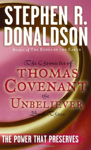 The Power That Preserves (The Chronicles of Thomas Covenant the Unbeliever, Book 3) by Stephen R. Donaldson (1987) Mass Market Paperback