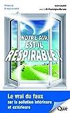 Notre air est-il respirable ?: Le vrai du faux sur la pollution intérieure et extérieure