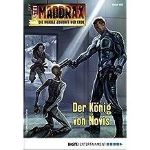 Maddrax 468 - Science-Fiction-Serie: Der König von Novis