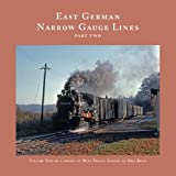 European Trains and Trams: East German Narrow Gauge Steam-Part Two