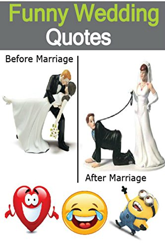 Funny Wedding Quotes: Humorous & Funny Quotes For Married Couples That Will Make You Laugh
