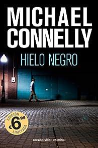 Hielo negro par Michael Connelly