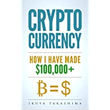 Cryptocurrency: How I Paid my $100,000+  Divorce Settlement by Cryptocurrency Trading, Cryptocurrency Investing, Investing in Cryptocurrency (2nd Edition) (English Edition)