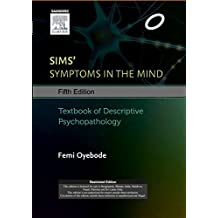 Sims' Symptoms in the Mind : Textbook of DescriptivePsychopathology