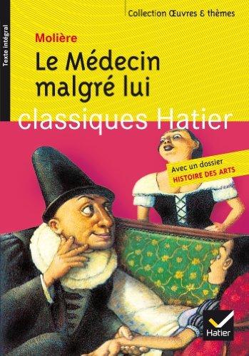 Oeuvres & Themes: Le Medecin Malgre Lui by Moli??re (2013-08-28)