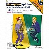 SAXOPHON SPIELEN 1 - MEIN SCHOENSTES HOBBY - arrangiert für Altsaxophon - mit CD - mit DVD [Noten/Sheetmusic] Komponist : JUCHEM DIRKO