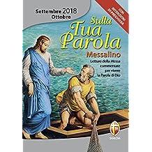 Sulla tua parola. Messalino settembre-ottobre 2018. Letture della messa commentate per vivere la parola di Dio