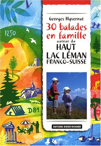 30 balades à pied : Haut Lac Leman