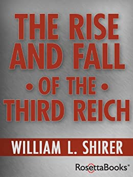 The Rise and Fall of the Third Reich (English Edition) von [Shirer, William L.]