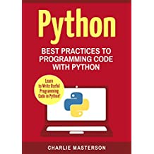 Python: Best Practices to Programming Code with Python (Python, JavaScript, Java, Code, Programming Language, Programming, Computer Programming Book 3) (English Edition)