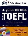 Le Guide officiel du test TOEFL. Ecol...