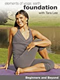Beginners Yoga and Beyond: Elements of Yoga: Earth Foundation with Tara Lee [OV]