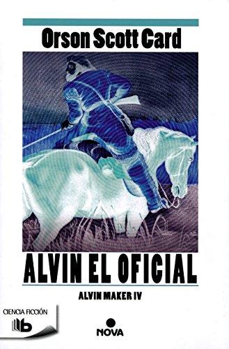 Alvin El Oficial. Alvin Maker IV (B DE BOLSILLO)