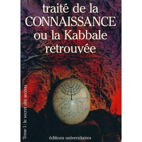 Traité de la connaissance, ou, La kabbale retrouvée par M. L. (Marie Louise) Labiste