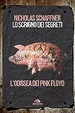 Lo scrigno dei segreti. L'odissea dei Pink Floyd (Universale)