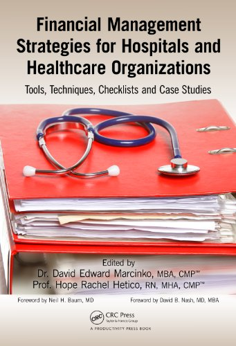 Financial Management Strategies for Hospitals and Healthcare Organizations: Tools, Techniques, Checklists and Case Studies (English Edition)