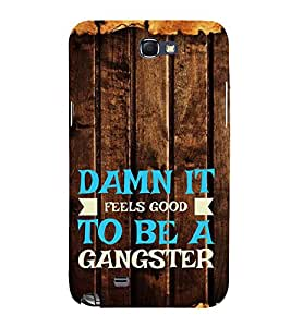 FUSON To Be A Gangster 3D Hard Polycarbonate Designer Back Case Cover for Samsung Galaxy Note 2 :: Samsung Galaxy Note Ii N7100