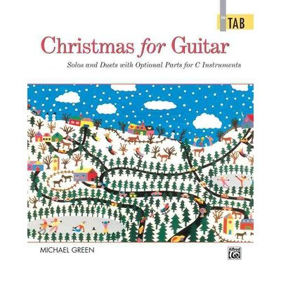 [(Christmas for Guitar in Tab: Solos and Duets with Optional Parts for C Instruments )] [Author: Michael Green] (Christmas Guitar Tab)